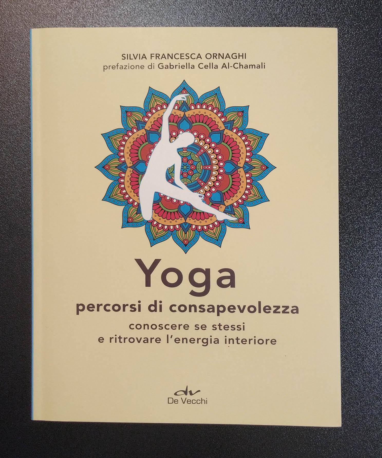 yoga percorsi di consapevolezza, un libro di silvia f. ornaghi